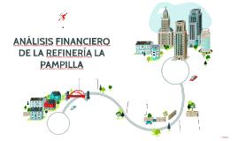 ANÁLISIS FINANCIERO DE LA REFINERÍA LA PAMPILLA