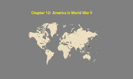 Chapter 12:  America in WWII