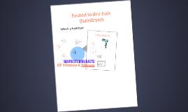 HAIR DRYER STYLE OR WILD HAIR DRYER STYLE