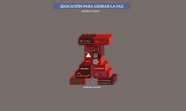 EDUCACIÓN PARA LOGRAR LA PAZ
