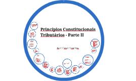 Princípios Constitucionais Tributários à Luz do STF - Parte II
