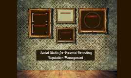 Social Media for Personal Branding  Reputation Management