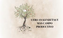 CERO ANALFABETAS Y MAS CAMPO PRODUCTIVO