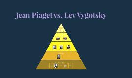 Jean Piaget vs. Lev Vygotsky