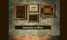 Copy of Copy of Sindicalismo en México