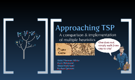 Approaching TSP; A comparison & Implementation of multiple heuristics