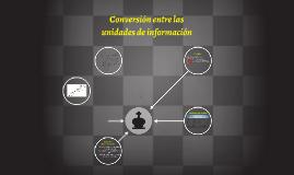 Conversión entre las unidades de información