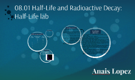 Copy of 08.01 Half-Life and Radioactive Decay: Half-Life lab