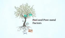 Peri and Post-natal Factors