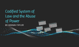 Codified System of Law and the Abuse of Power