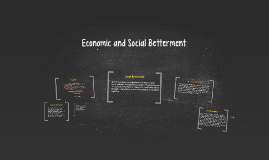 Economic and Social Betterment
