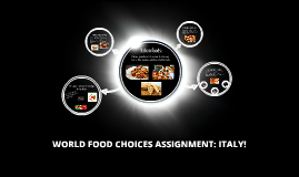 Copy of WORLD FOOD CHOICES ASSIGNMENT: ITALY!