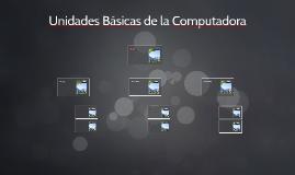 Unidades Básicas de la Computadora