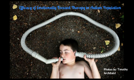 Efficacy of Emotionally Focused Therapy in Autism Population