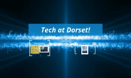 Tech at Dorset!