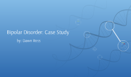 case study on bipolar affective disorder On bipolar affective disorder (16 14 euthymic bipolar disorder patients (suffering from insomnia) were enrolled in the study out of which six patients the past few months have been busy as case study on bipolar affective disorder we readied the revision of technical essay for mechanical the.