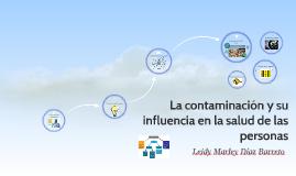 La contaminación y su influencia en la salud de los seres hu
