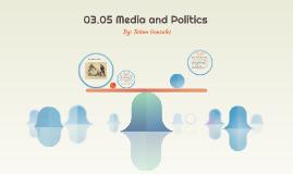 03.05 Media and Politics