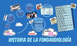 HISTORIA DE LA FONOAUDIOLOGÍA