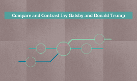 Compare and Contrast Jay Gatsby and Donald Trump
