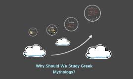 Why Should We Study Greek Mythology?