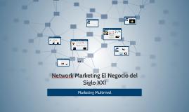Network Marketing El Negocio del Siglo XXI