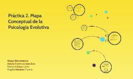 Práctica 2. Mapa Conceptual de la Psicología Evolutiva