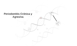 Periodontitis cronica y agresiva