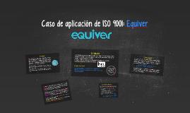 Caso de aplicación de ISO 9001: Equiver