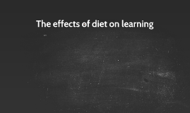 The effects of diet on learning
