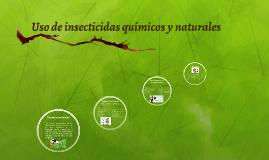 Uso de insecticidas químicos y naturales