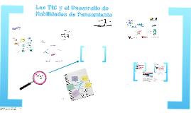 Copy of Las TIC y el Desarrollo de Habilidades de Pensamiento