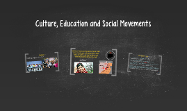 Culture, Education and Social Movements