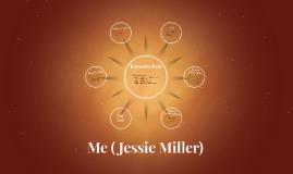 Me ( Jessie Miller)