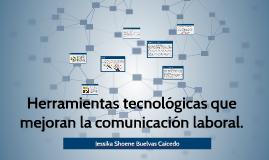 Herramientas tecnológicas que mejoran la comunicación labora