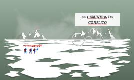 OS CAMINHOS DO CONFLITO