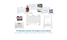 The Mistaken Identity: The Dangers of Mass Media