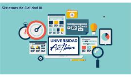 Copy of Sistemas de Calidad III