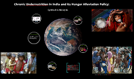 Chronic Undernutrition in India and its Hunger Alleviation P