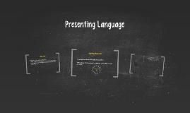 Presenting Language