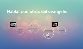 Hablar con otros del evangelio