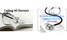 Calling all Doctors