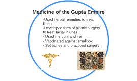 Medicine of the Gupta Empire by Gabrielle Archer on Prezi