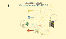 Relatório de Estágio - Marketing Interno,DIELMAR S.A