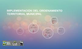Copy of IMPLEMENTACIÓN DEL ORDENAMIENTO TERRITORIAL MUNICIPAL