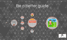 Be a better guide