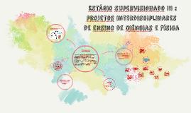 Estágio supervisionado III : –projetos interdisciplinares