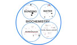 Bonding, Water & Biochemistry