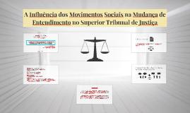 A INFLUÊNCIA DOS MOVIMENTOS SOCIAIS NA MUDANÇA DE ENTENDIMENTO NO SUPERIOR TRIBUNAL DE JUSTIÇA