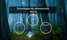 Tecnologías de informacion  (tic's